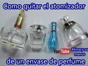 Como quitar atomizador envases botes perfume. Mirna manus