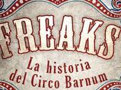 [Reseña] Freaks. historia Circo Barnum Marc-Pierre Dylan