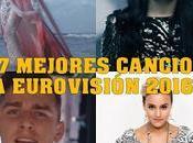 siete mejores canciones eurovisión 2016