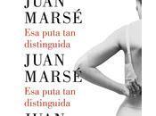 puta distinguida Juan Marsé (Lumen, abril 2016)