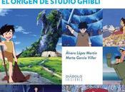 """""""Antes Vecino Miyazaki. origen Studio Ghibli"""", próximamente librerías"""