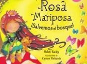 Rosa Mariposa, ¡Salvemos bosque!
