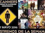 Estrenos Semana Mayo 2016 Podcast Scanners