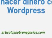 Comenzar hacer dinero blog Wordpress