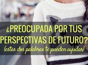 ¿Preocupada perspectivas futuro? Esto puede ayudar