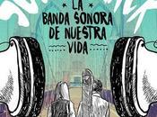 Reseña: Soundtrack, Banda Sonora Nuestra Vida; Elena Castillo Castro