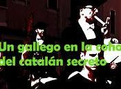 gallego cohorte catalán secreto