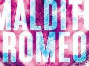 Reseña: Maldito Romeo
