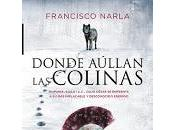 Donde aúllan colinas Francisco Narla