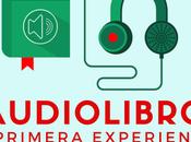 experiencia escuchar audiolibro