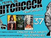 "Podcast Perfil Hitchcock"" 2x37: Julieta, final túnel increíble hombre menguante."