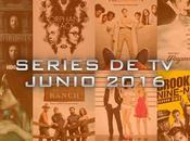 ¿Qué series este mes? Junio 2016