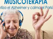Musicoterapia: ralentiza Alzheimer calma Parkinson