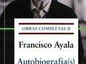 Ayala. Autobiografía(s)