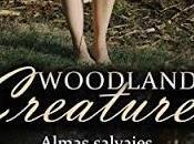 Woodland Creatures: Almas Salvajes