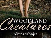 Reseña: woodland creatures: almas salvajes cristina roswell