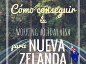 Cómo conseguir Working Holiday Visa para Nueva Zelanda