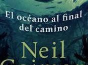 Reseña: oceano final camino neil gaiman