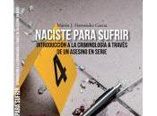 'naciste para sufrir'. introducción criminología través asesino serie.