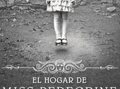 "Reseña Hogar Miss Peregrine Para Niños Peculiares"""