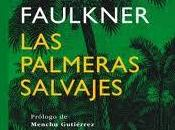 palmeras salvajes, William Faulkner