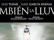 También Lluvia (2010) película española ambiciosa