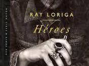 """""""Héroes"""", Loriga: rompiendo moldes"""