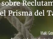 Hablando sobre Reclutamiento desde Prisma Talento.