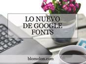 Nuevo Google Fonts