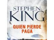 Quien pierde paga. Stephen King