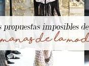 propuestas imposibles Semanas moda