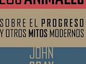 "silencio animales"", John Gray. Sexto Piso. Trad. José Antonio Pérez Camino."