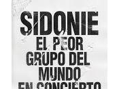Sidonie, conciertos para presentar Peor grupo mundo