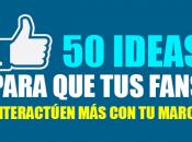 ideas para aumentar interacciones Facebook