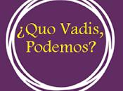 ¿Quo vadis, Podemos?