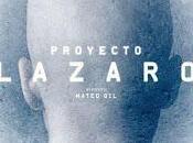 PROYECTO LÁZARO (Project Lazarus) (España, 2016) Ciencia Ficción, Anticipación
