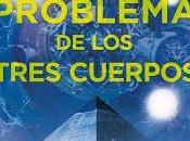 Reseña: problema tres cuerpos Cixin