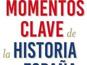 momentos clave historia España
