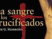 sangre crucificados. Félix Modroño.