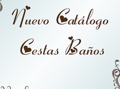 ¡Nuevo Catálogo Cestas Baño/Cestibaños!