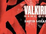 Reseña Valkiria. Game Over David Lozano