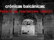 Crónicas balcánicas: palacio diocleciano