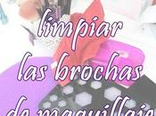 #Tutorial# ~Limpiar brochas maquillaje~