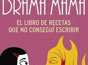 Reseña: COCINA DRAMA MAMÁ (AMAYA ASCUNCE)