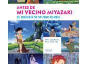 Antes vecino Miyazaki. origen Studio Ghibli