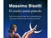 Reseña: cuadro jamás pintado Massimo Bisotti