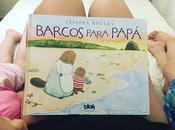Barcos para papa Jessixa Bagley FotoReseña Infantil