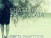 Greta Panettieri Shattered