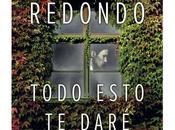 Todo esto daré, Dolores Redondo