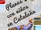 montón planes originales para disfrutar Cataluña niños